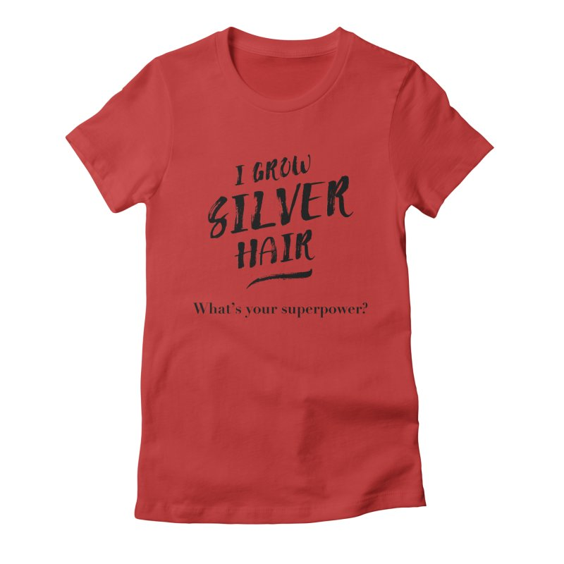 Silver Hair Superpower (black) Women's Fitted T-Shirt by milenabdesign's Artist Shop