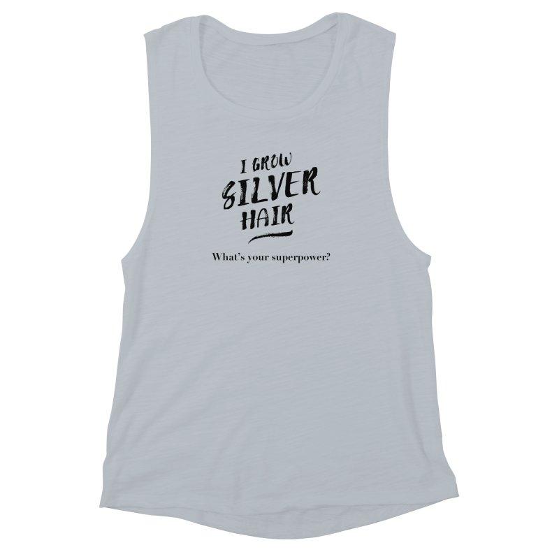 Silver Hair Superpower (black) Women's Tank by milenabdesign's Artist Shop