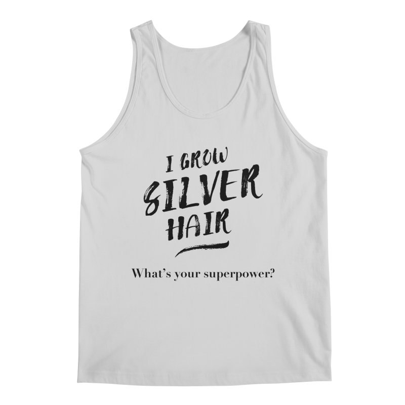 Silver Hair Superpower (black) Men's Tank by milenabdesign's Artist Shop