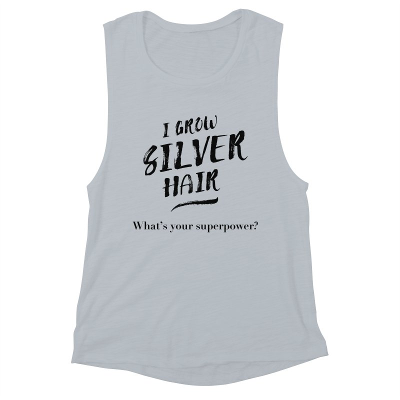 Silver Hair Superpower (black) Women's Muscle Tank by milenabdesign's Artist Shop