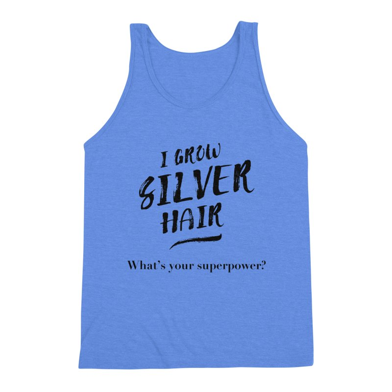 Silver Hair Superpower (black) Men's Triblend Tank by milenabdesign's Artist Shop