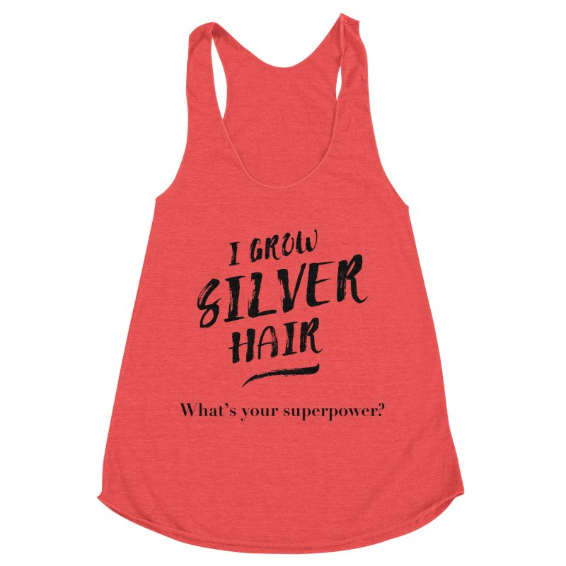 Silver Hair Superpower (black) Women's Racerback Triblend Tank by milenabdesign's Artist Shop