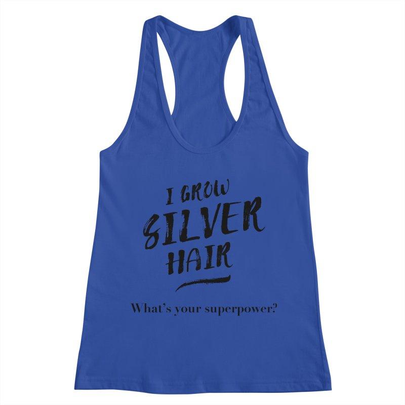 Silver Hair Superpower (black) Women's Racerback Tank by milenabdesign's Artist Shop