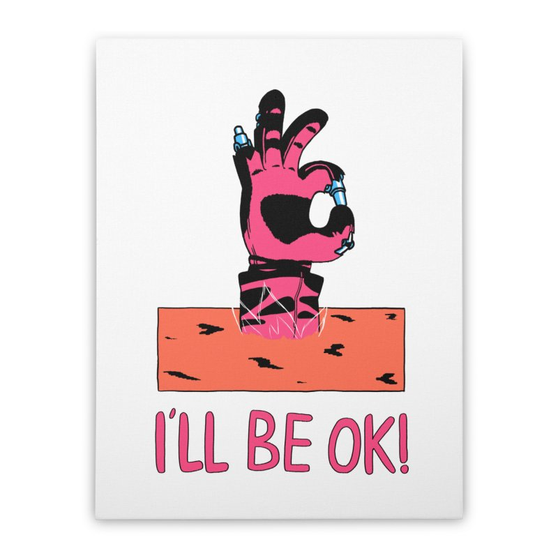 I'll be OK! Home Stretched Canvas by milkbarista's Artist Shop