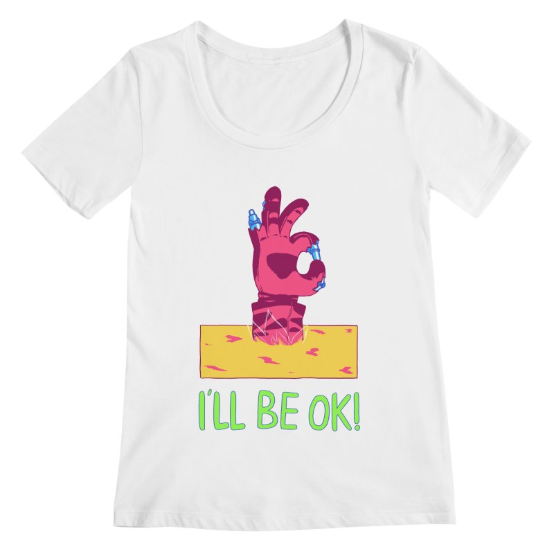 I'll be OK! Women's Scoopneck by milkbarista's Artist Shop