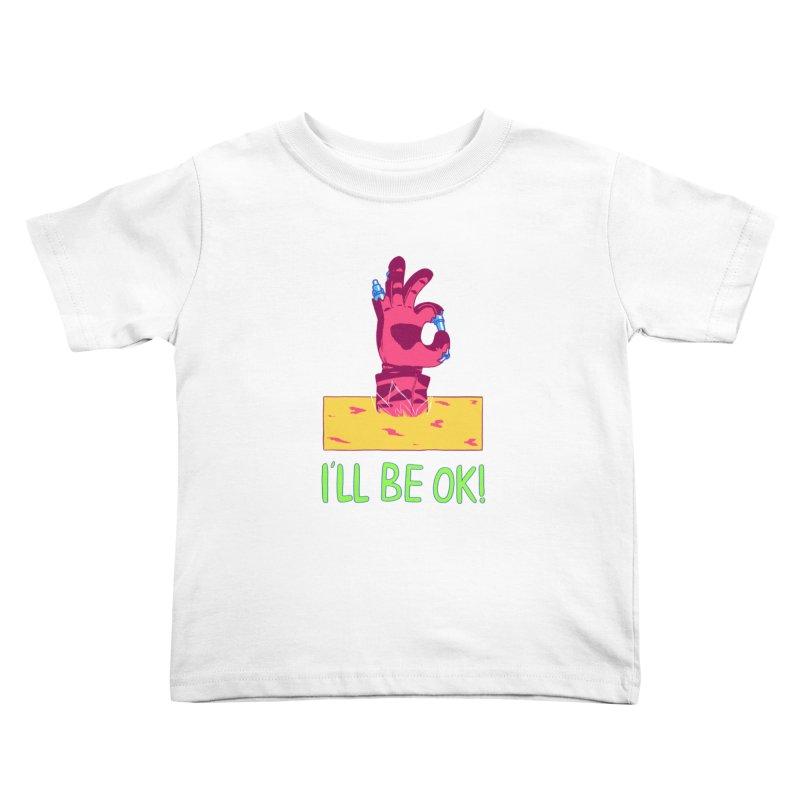I'll be OK! Kids Toddler T-Shirt by milkbarista's Artist Shop