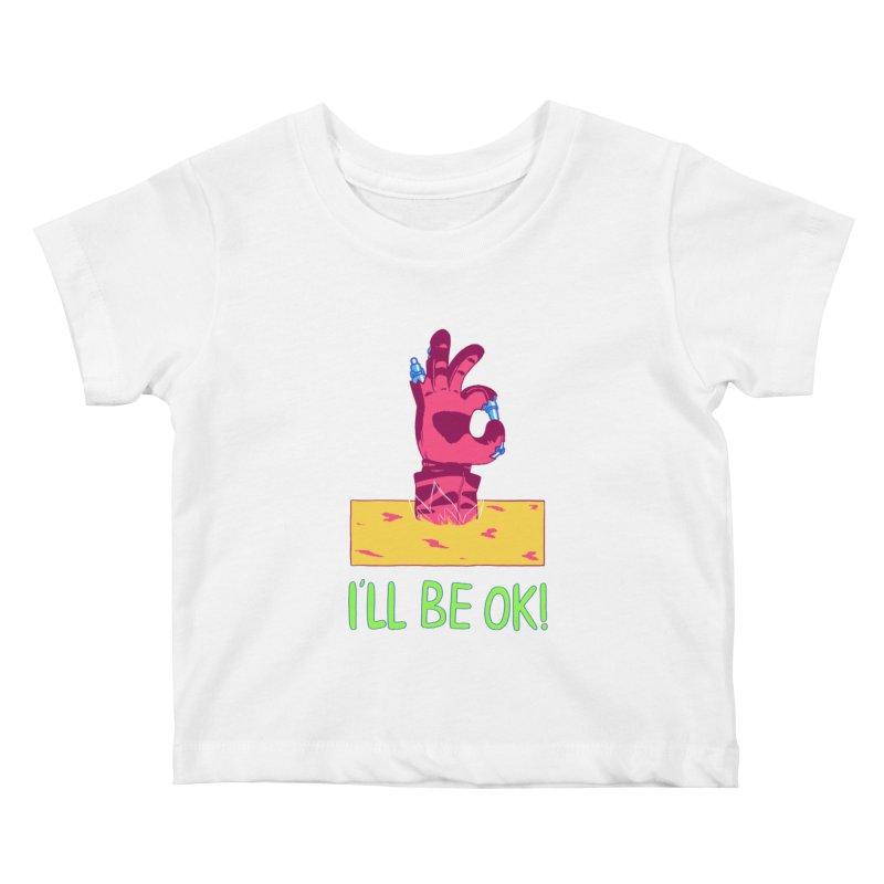 I'll be OK! Kids Baby T-Shirt by milkbarista's Artist Shop