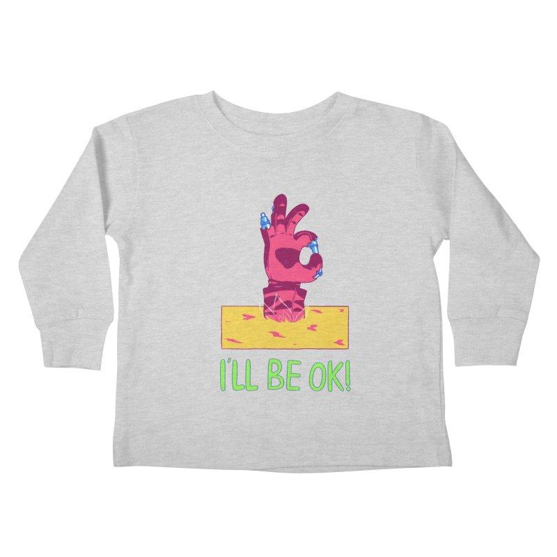 I'll be OK! Kids Toddler Longsleeve T-Shirt by milkbarista's Artist Shop