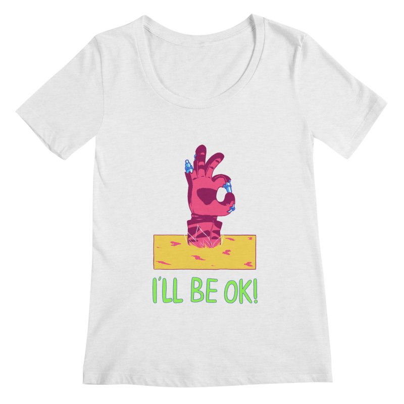I'll be OK! Women's Scoopneck by milkbarista's Artist Shop
