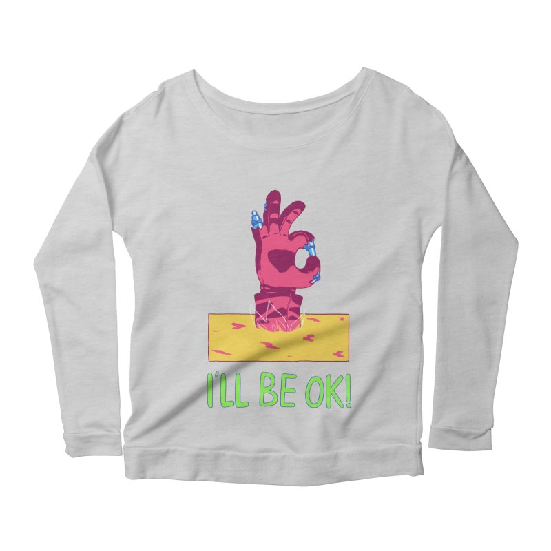 I'll be OK! Women's Longsleeve Scoopneck  by milkbarista's Artist Shop