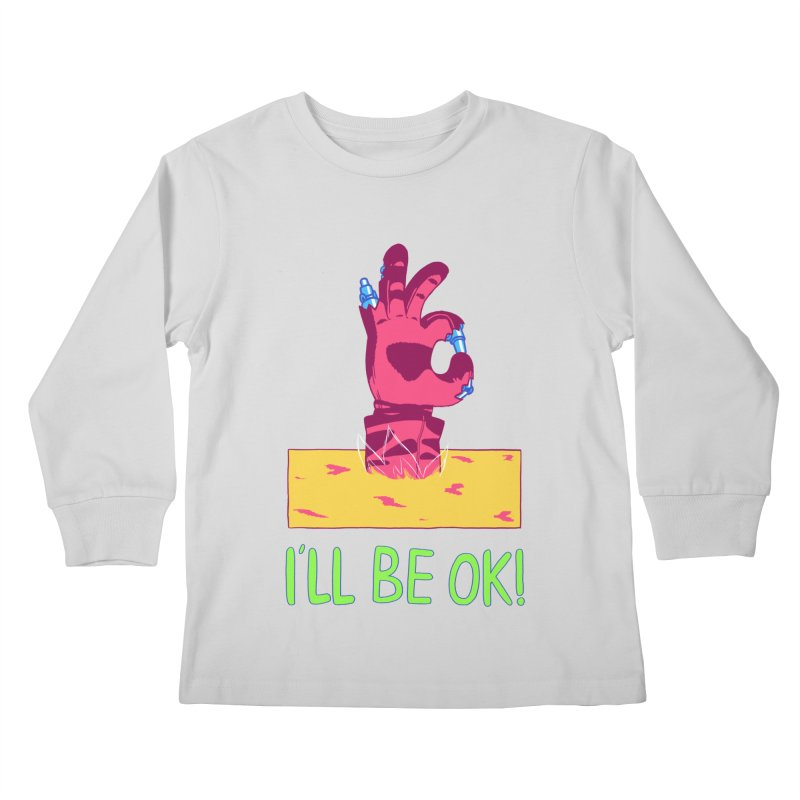I'll be OK! Kids Longsleeve T-Shirt by milkbarista's Artist Shop