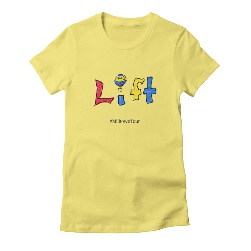 LIFT Logo with hashtag Women's T-Shirt by Milltown Tour's Artist Shop