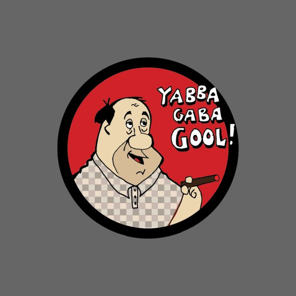 Design for YABBA GABAGOOL!