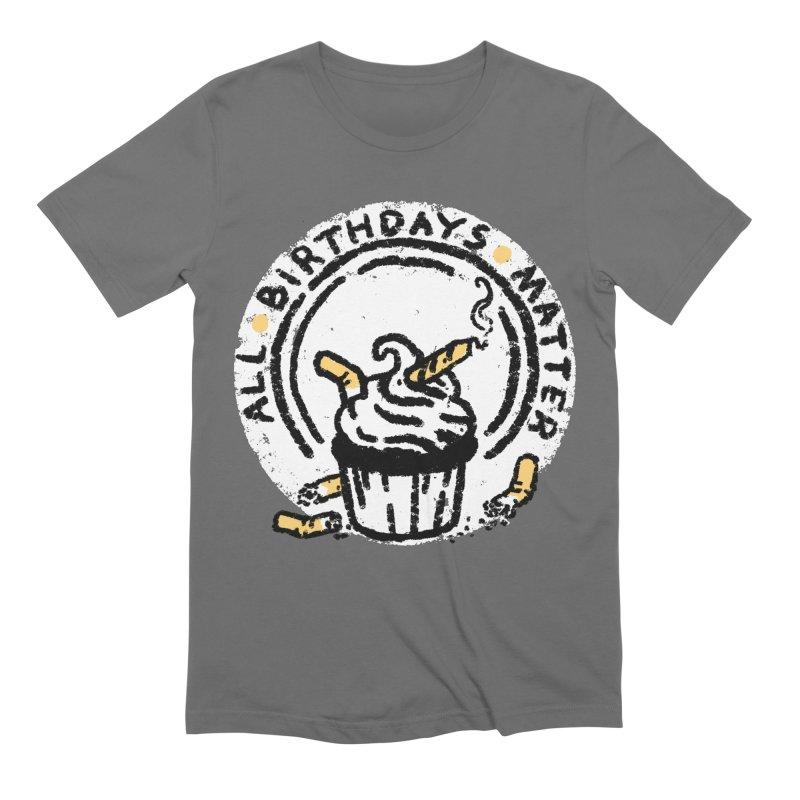 All Birthdays Matter Men's T-Shirt by miltondidi's Artist Shop