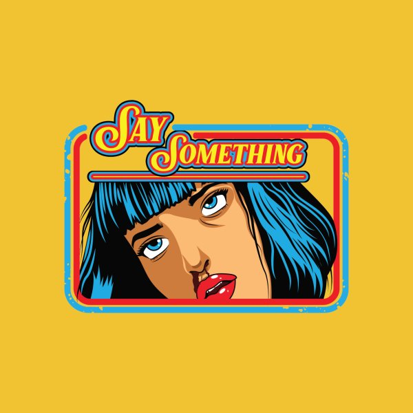 Design for Say Something Mia