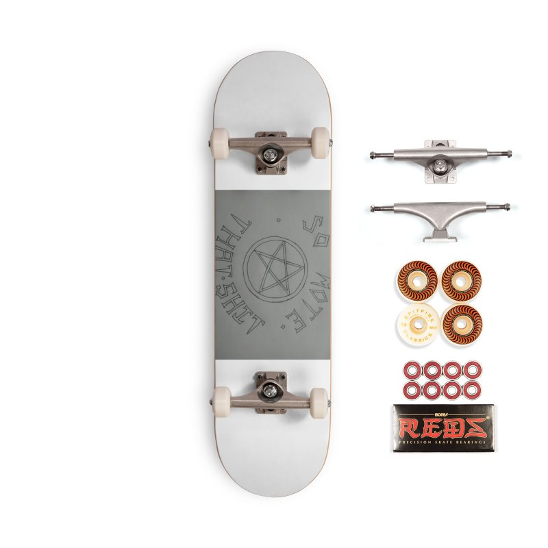 So Mote that Sh** Accessories Skateboard by Mind-art Passion