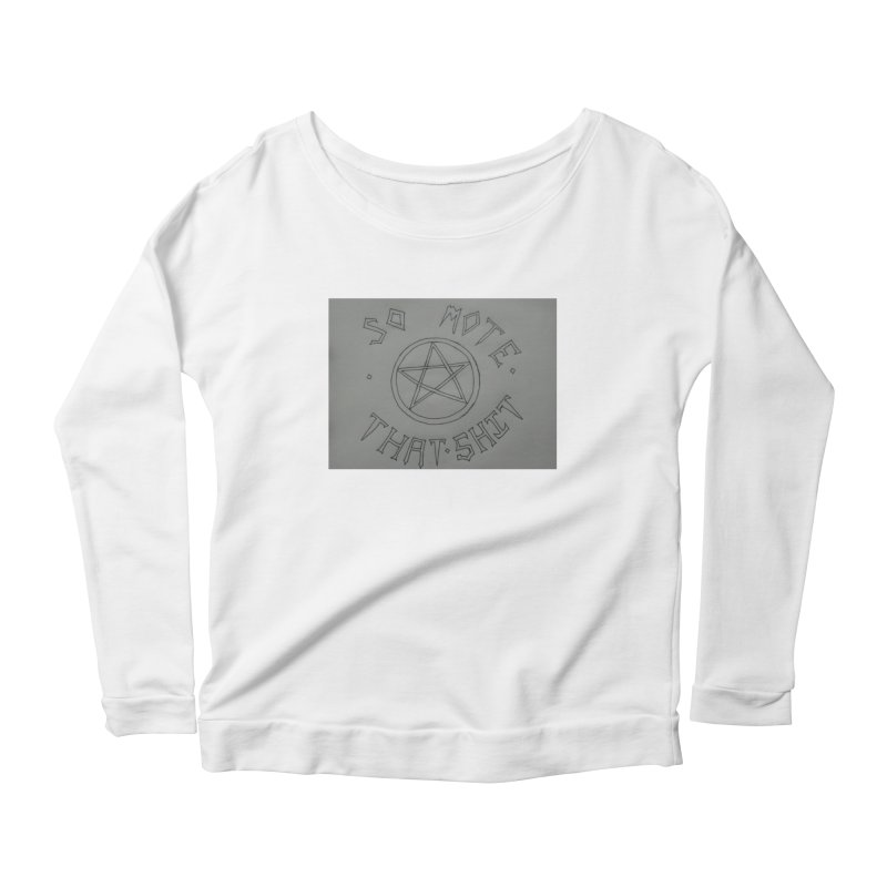 So Mote that Sh** Women's Longsleeve T-Shirt by Mind-art Passion