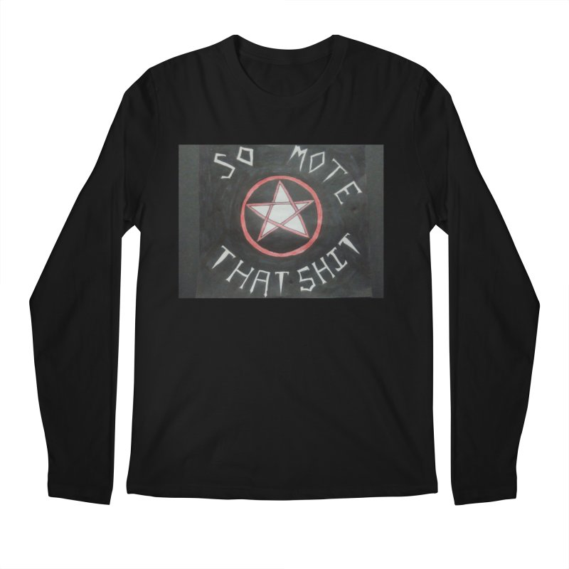 So mote that SH** Black Men's Longsleeve T-Shirt by Mind-art Passion