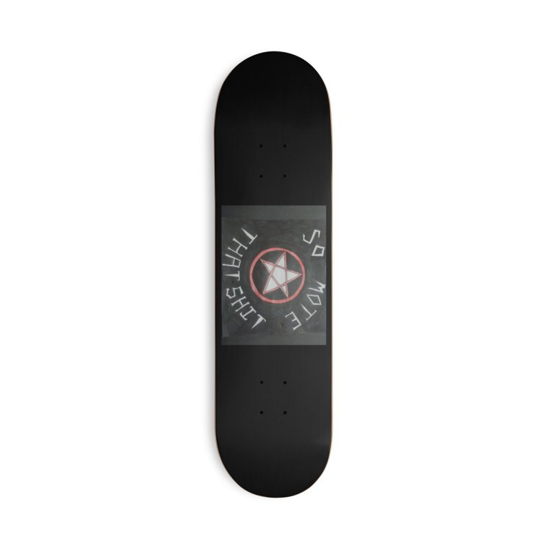 So mote that SH** Black Accessories Skateboard by Mind-art Passion