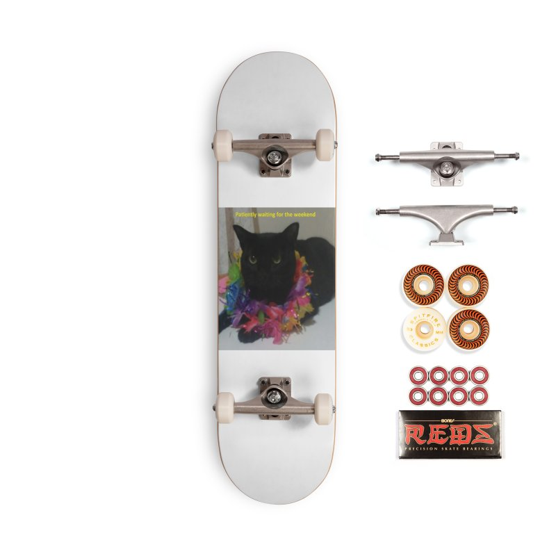 Weekend Wait Accessories Skateboard by Mind-art Passion