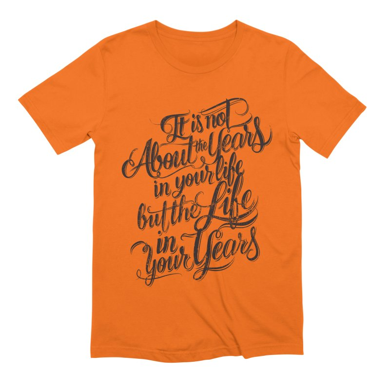 Add life to your years Men's Extra Soft T-Shirt by The Mindful Tee