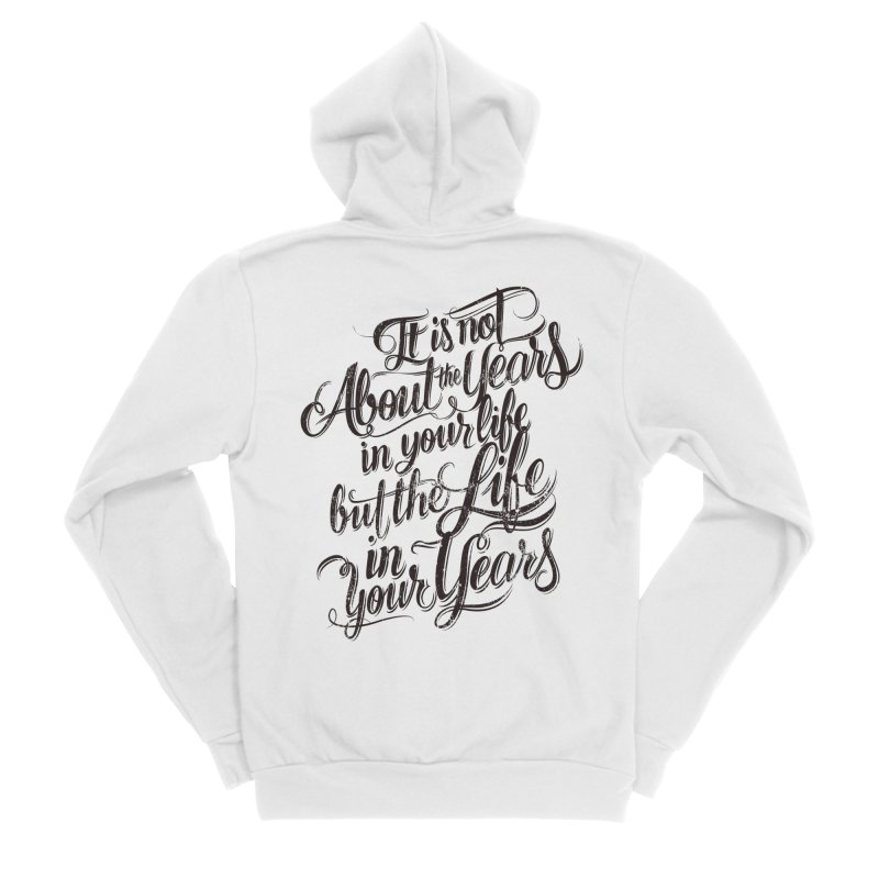 Add life to your years Men's Zip-Up Hoody by The Mindful Tee