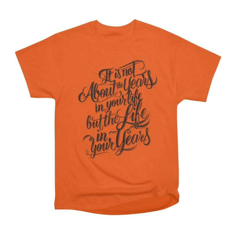 Add life to your years Men's Heavyweight T-Shirt by The Mindful Tee
