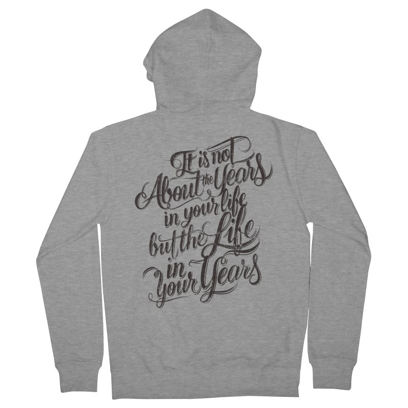 Add life to your years Men's French Terry Zip-Up Hoody by The Mindful Tee
