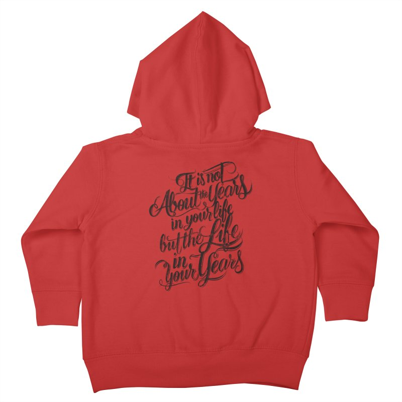 Add life to your years Kids Toddler Zip-Up Hoody by The Mindful Tee
