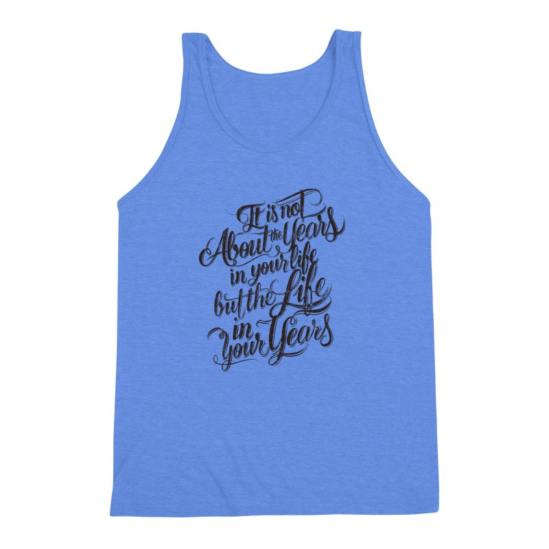 Add life to your years Men's Triblend Tank by The Mindful Tee