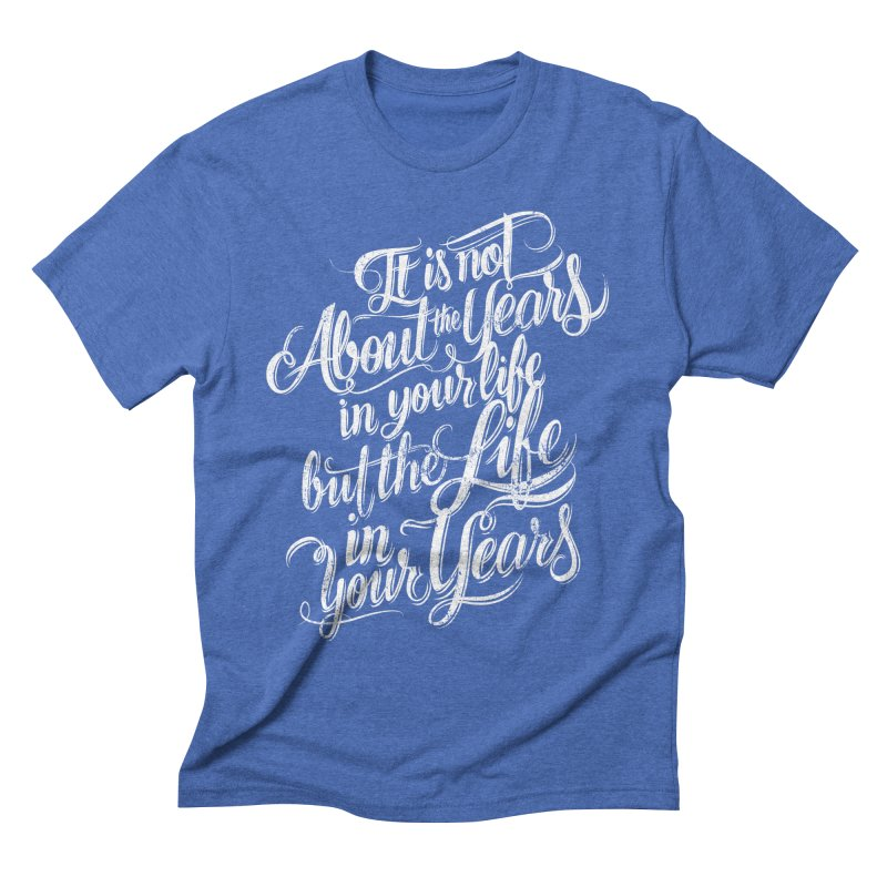 Add life in your years (dark colors) Men's T-Shirt by The Mindful Tee