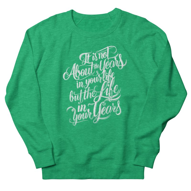 Add life in your years (dark colors) Women's Sweatshirt by The Mindful Tee