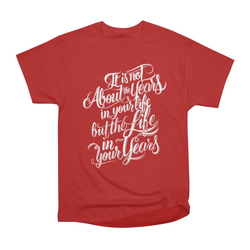 Add life in your years (dark colors) in Men's Classic T-Shirt Red by The Mindful Tee