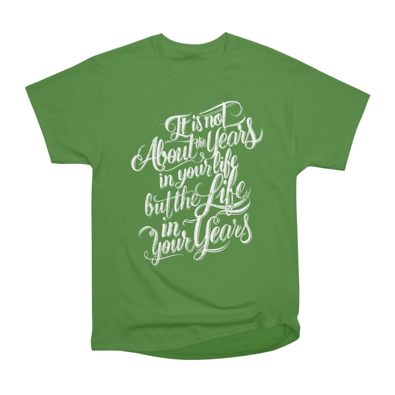 Add life in your years (dark colors) Men's Classic T-Shirt by The Mindful Tee
