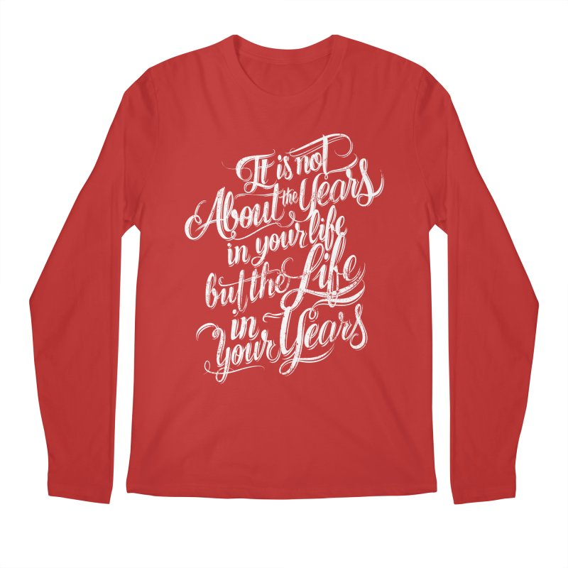Add life in your years (dark colors) Men's Regular Longsleeve T-Shirt by The Mindful Tee
