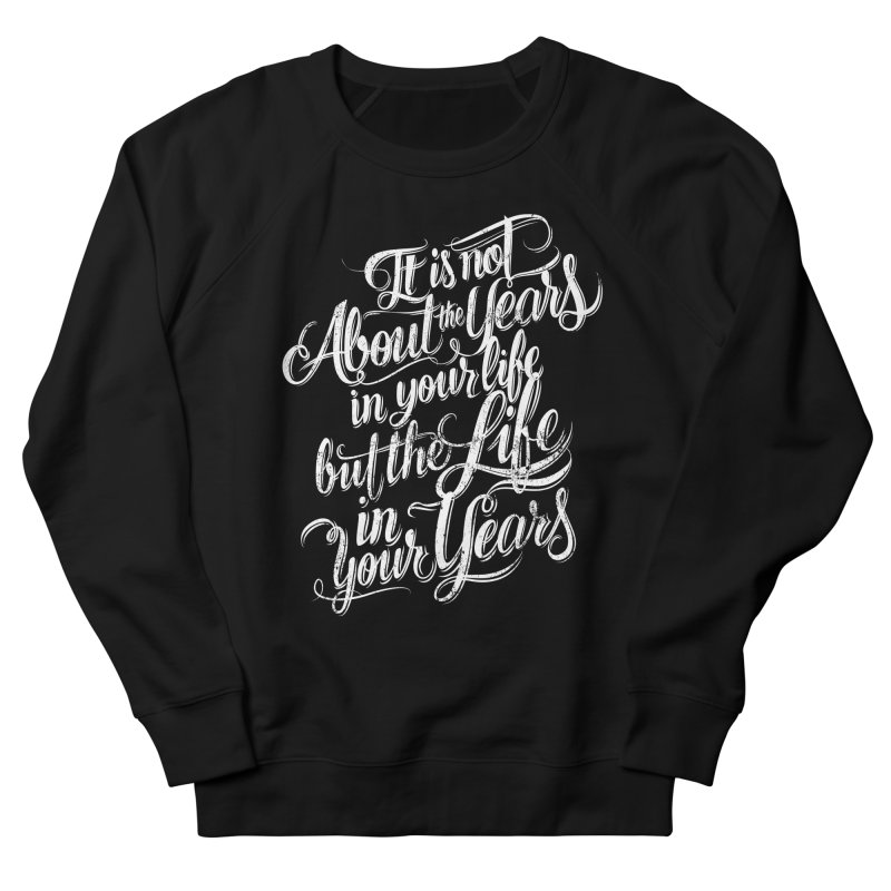 Add life in your years (dark colors) Men's Sweatshirt by The Mindful Tee