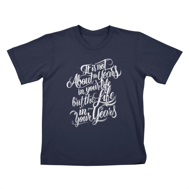 Add life in your years (dark colors) Kids T-Shirt by The Mindful Tee