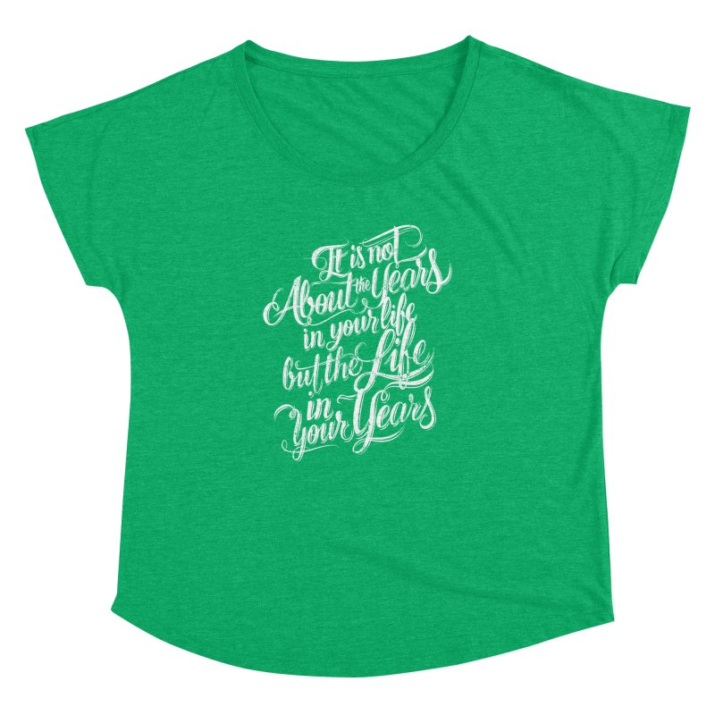 Add life in your years (dark colors) Women's Dolman Scoop Neck by The Mindful Tee