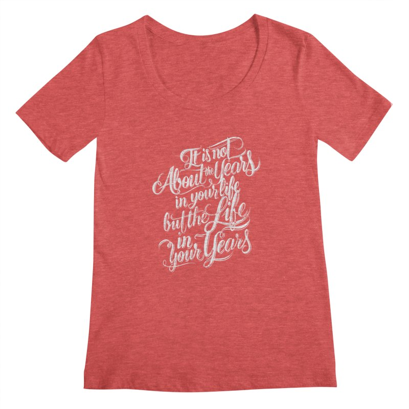 Add life in your years (dark colors) Women's Scoopneck by The Mindful Tee