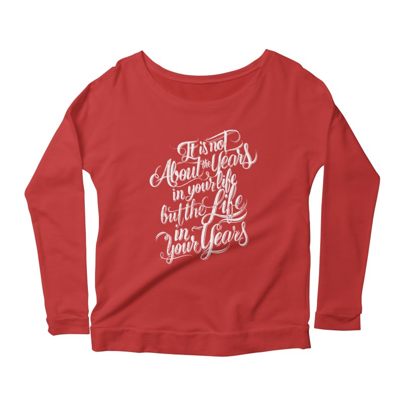 Add life in your years (dark colors) Women's Longsleeve Scoopneck  by The Mindful Tee