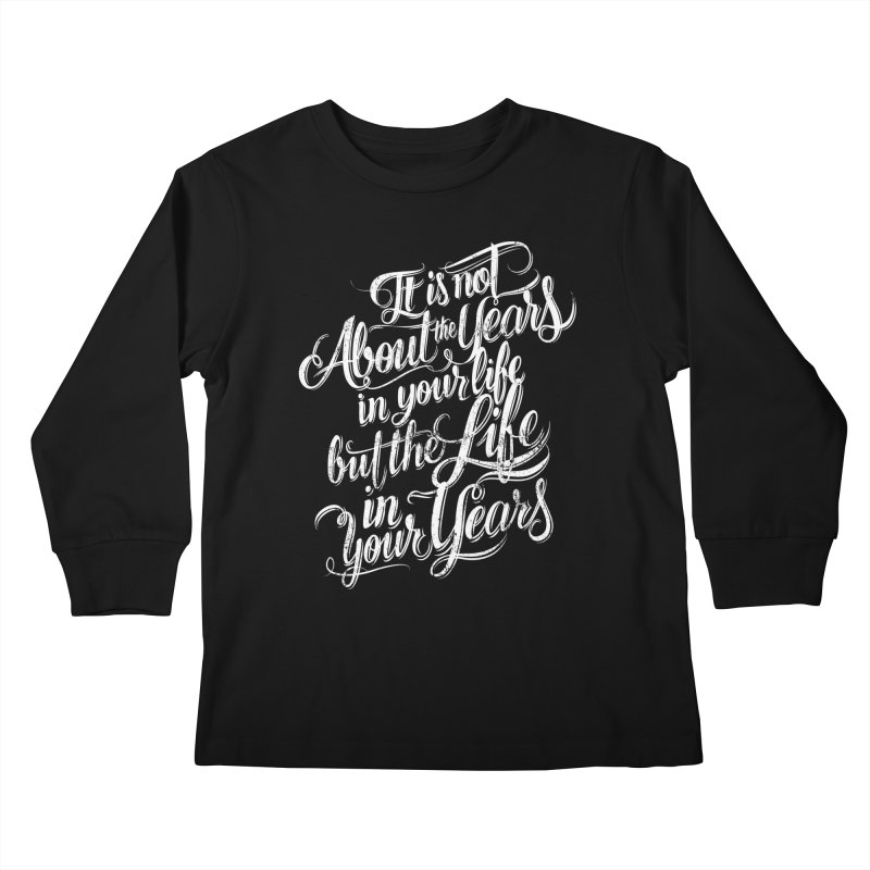 Add life in your years (dark colors) Kids Longsleeve T-Shirt by The Mindful Tee