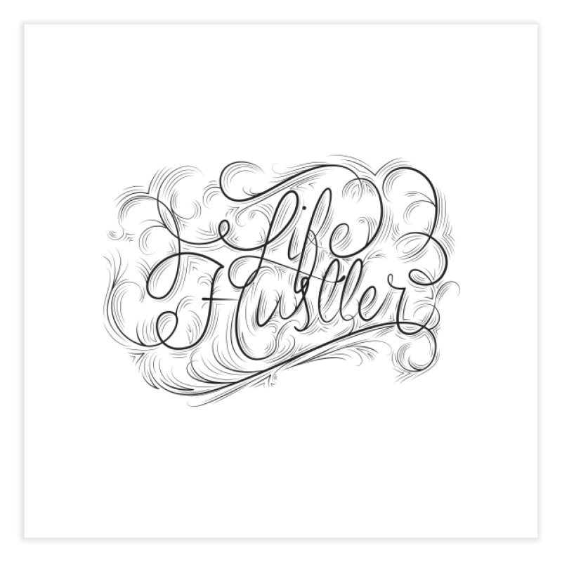 Life Hustler Home Fine Art Print by The Mindful Tee
