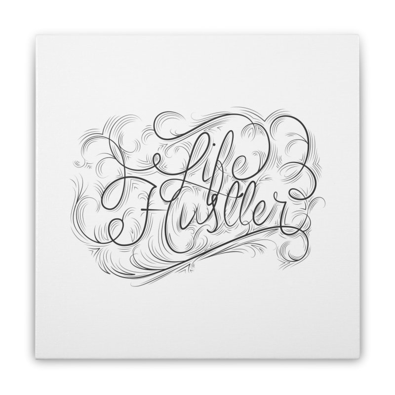 Life Hustler Home Stretched Canvas by The Mindful Tee