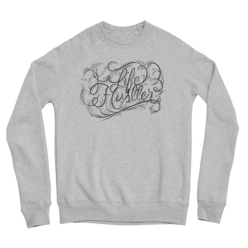 Life Hustler (Clear colors). Men's Sponge Fleece Sweatshirt by The Mindful Tee