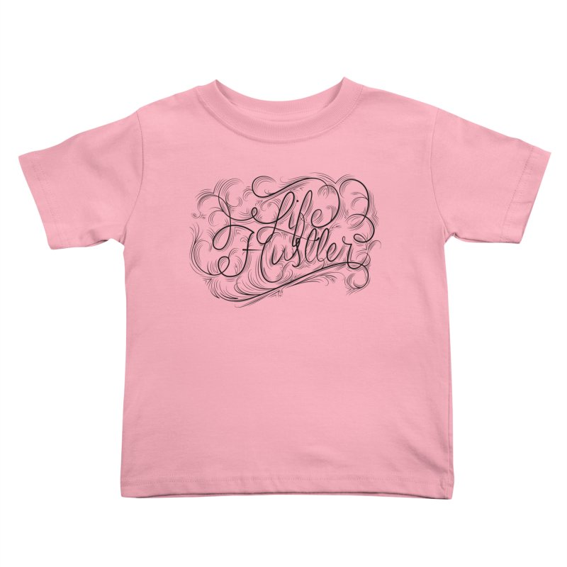 Life Hustler (Clear colors). Kids Toddler T-Shirt by The Mindful Tee