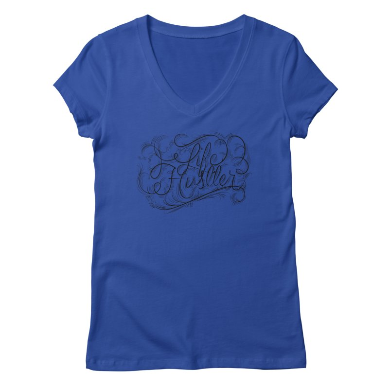 Life Hustler (Clear colors). Women's V-Neck by The Mindful Tee