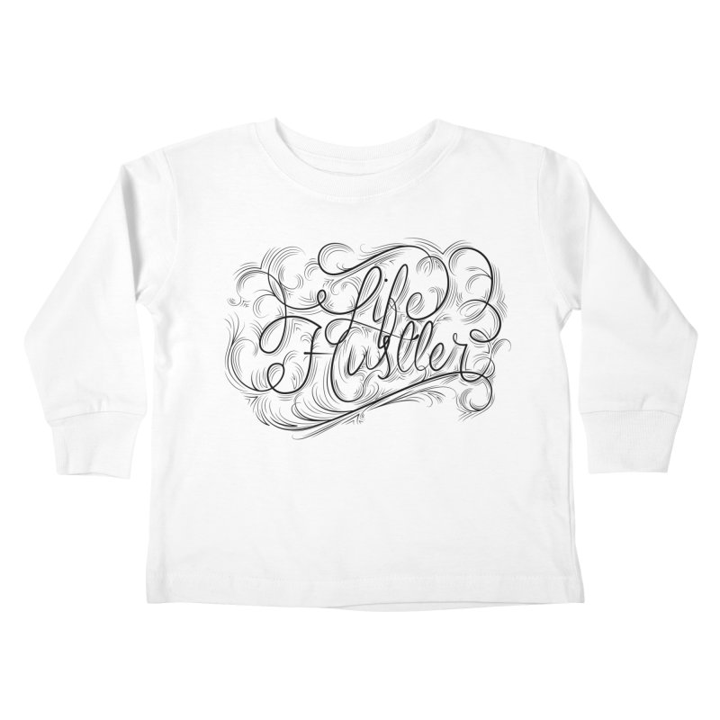 Life Hustler (Clear colors). Kids Toddler Longsleeve T-Shirt by The Mindful Tee