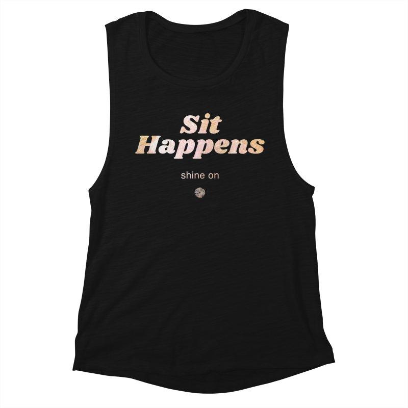 Sit Happens. Shine On. in Women's Muscle Tank Black Slub by Support Community Meditation on Mind Oasis