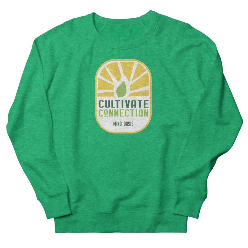 Cultivate Connection Women's Sweatshirt by Support Community Meditation on Mind Oasis