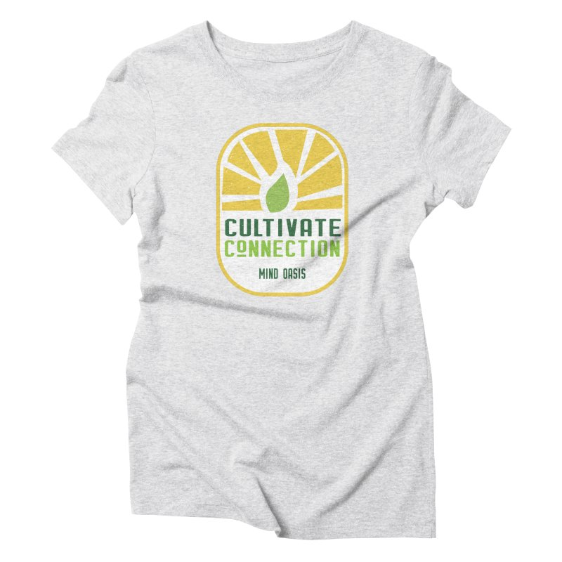 Cultivate Connection Women's T-Shirt by Support Community Meditation on Mind Oasis